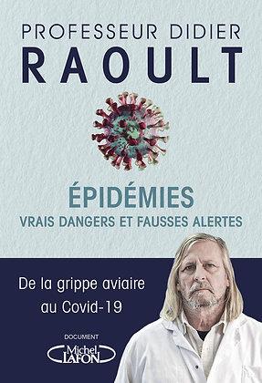 Epidémies - Vrais Dangers Et Fausses Alertes - Raoult Didier - Editions Lafon