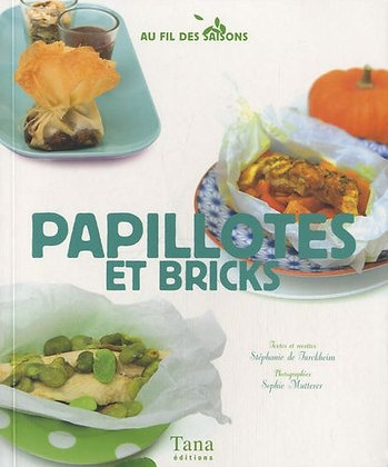 Papillotes Et Bricks - Stéphanie De Turckheim  - Tana Editions