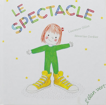 Le Spectacle - Laurence Gillot - Editions L'Elan Vert