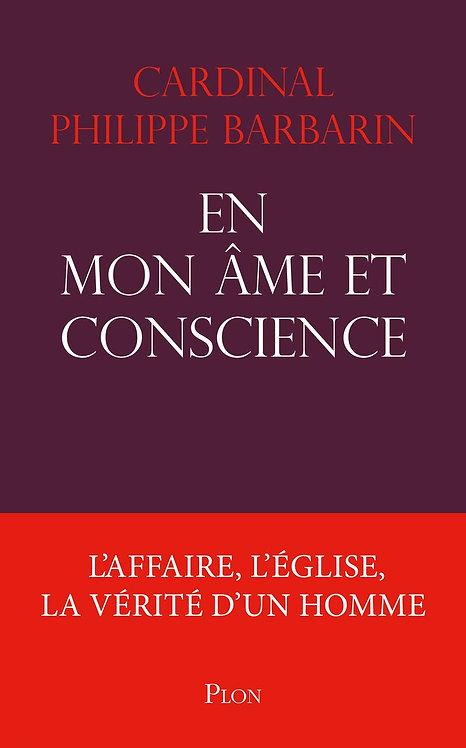 En mon âme et conscience - Cardinal Philippe Barbarin  - Plon - Livre témoignage