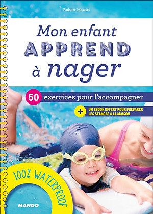 Livre - Mon Enfant Apprend À Nager - Mazari Robert -  Editions  Mango