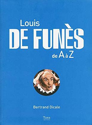 Louis De Funès De A À Z - Bertrand Dicale - Editions Tana