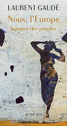 Nous, L'Europe - Banquet Des Peuples Gaudé Laurent - Actes Sud
