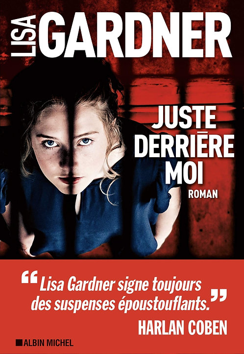 Juste Derrière Moi - Lisa Gardner - Albin Michel
