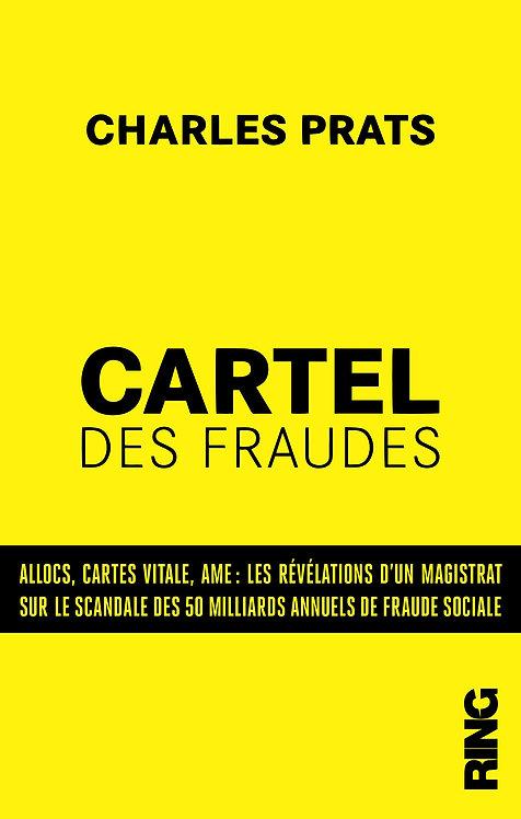 Le cartel des fraudes : les révélations d'un magistrat français - Charles Prats