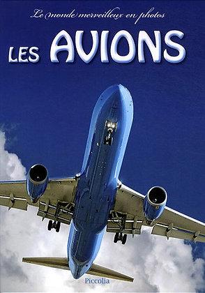 Les Avions -Le Monde Merveilleux En Photos -  Piccolia - Livre enfants