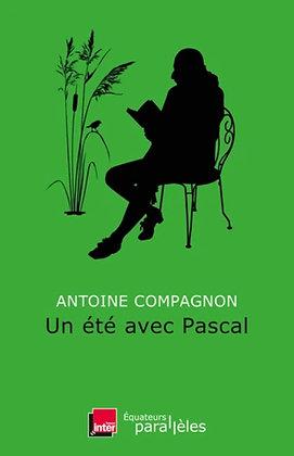 Un Été Avec Pascal - Antoine Compagnon - Coédition Editions Des Equateurs/France