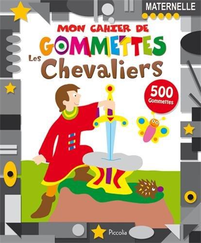 Mon Cahier De Gommettes / Les Chevaliers - Piccolia null