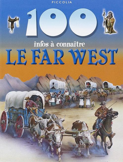 100 Infos a Connaitre - le Far West - Andrew Langley - Piccolia