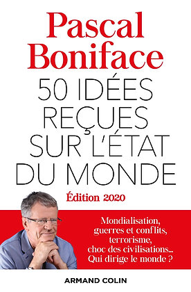 Livre - 50 Idées Reçues Sur L'état Du Monde - Pascal Boniface - Armand Colin