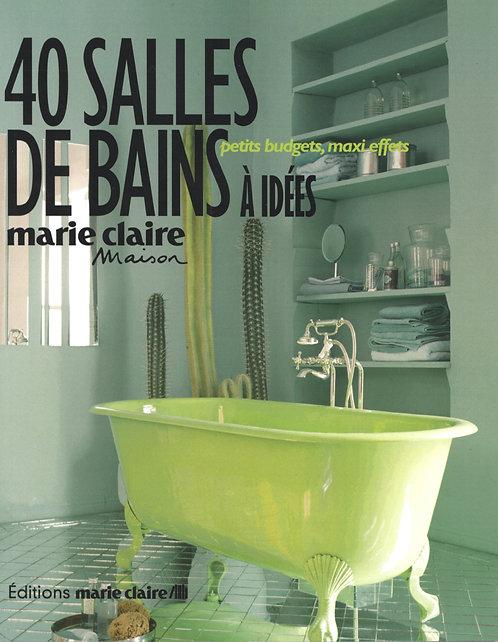 40 Salles De Bains À Idées - Anne-Sophie Puget - Marie Claire Editions