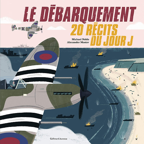 Le Débarquement: 20 récits du jour J - Noble Michael - Gallimard Jeunesse