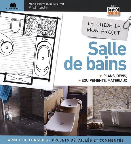 Le Guide De Mon Projet Salle De Bains - Plans, Devis, Équipements & Matériaux