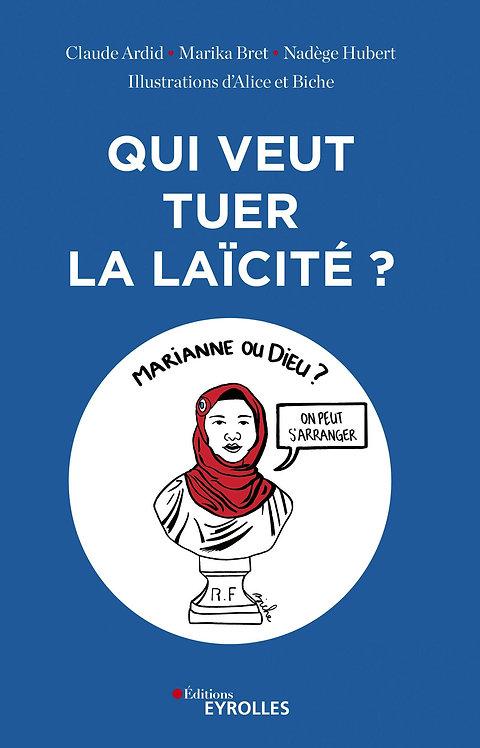 Qui Veut Tuer La Laïcité ? Claude Ardid - Eyrolles