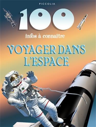 100 infos à connaître -Voyager dabs l'espace -  Piccolia - Livre enfant 2
