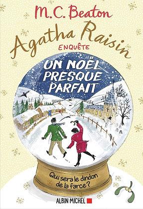 Agatha Raisin Enquête Tome 18 - Un Noël Presque Parfait - Beaton M. C.