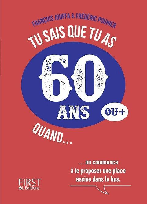 Tu Sais Que Tu As 60 Ans Quand...Jouffa François - First