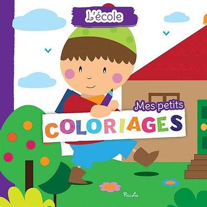 Mes petits coloriages - Lécole -  Livre enfant - Piccolia