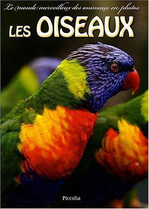 Le monde merveilleux des animaux en photo -Les Oiseaux  - Andy Sir  - Piccolia