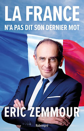 La France n'a pas dit son dernier mot - Eric Zemmour - Rubempre
