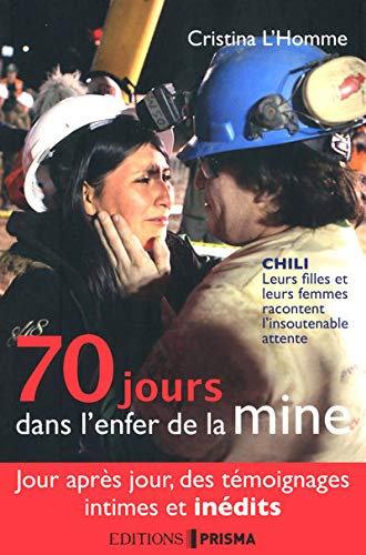 70 Jours Dans L'enfer De La Mine - Cristina L'homme - Edition Prisma
