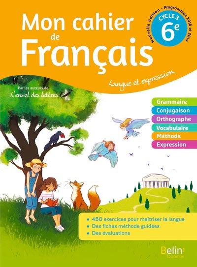 Mon Cahier De Français 6e Cycle 3 - Langue Et Expression - Cléry Jennifer