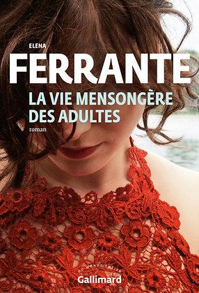 La Vie Mensongère Des Adultes - Ferrante Elena - Gallimard