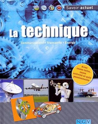 La Technique - Communications, Transports, Energie -  Savoir Actuel - NGV ed