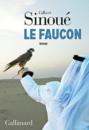 Le Faucon - Gilbert Sinoué - Gallimard