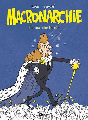 Macronarchie - En Marche Forcée - R. Dély, T. Soulcié - Ed Glénat