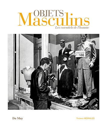 Objets Masculins - Les Essentiels De L'homme - Morales Thomas - Ed du May