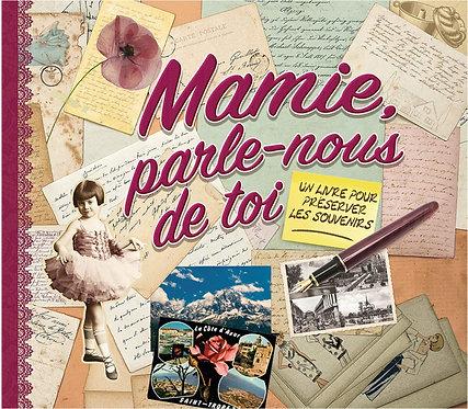 Mamie, Parle-Nous De Toi - Un Livre Pour Préserver Les Souvenirs - Koprivova M.