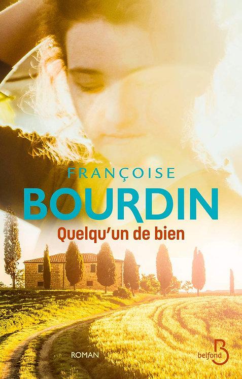 Quelqu´ un de bien -  Françoise Bourdin - Belfont Editions