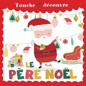 Le Père Noël - Touche et découvre - Elisabeth Morais - Piccolia - livre album