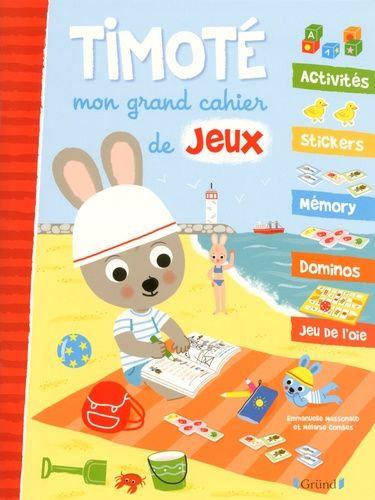 Timoté, Mon Grand Cahier De Jeux - Massonaud E. - Grund Cahier de jeux enfant