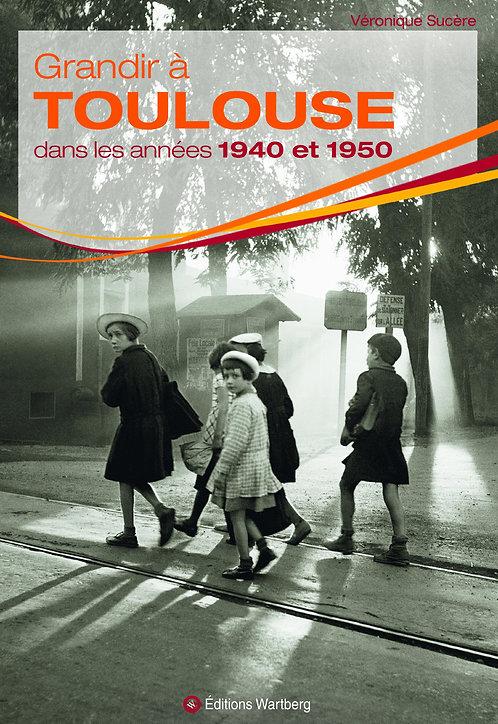 Grandir À Toulouse Dans Les Années 1940 Et 1950 - Véronique Sucère