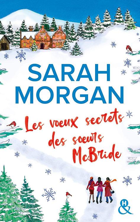Les Voeux Secrets Des Soeurs Mcbride - Sarah Morgan - Harlequin