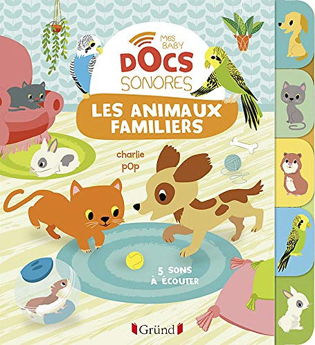 Les animaux familiers (Baby doc) - Baby docs sonores - Les animaux familiers