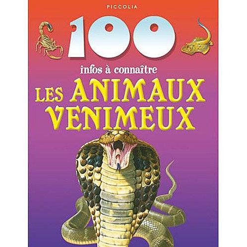 100 infos à connaître - Les Animaux Venimeux - Piccolia