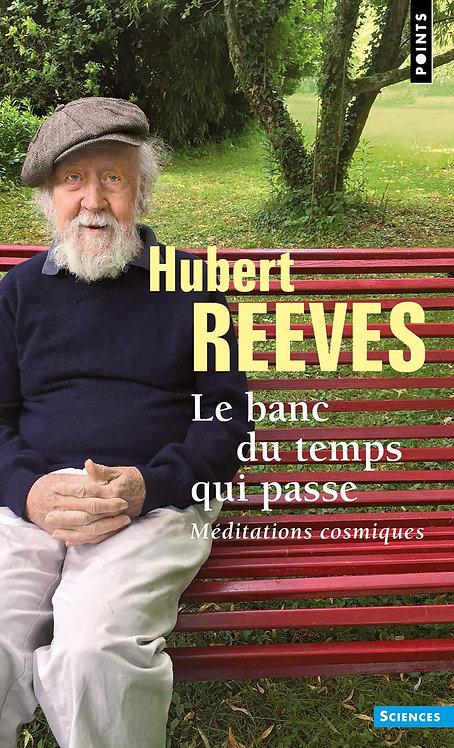 Le Banc du temps qui passe - Méditations cosmiques - Hubert Reeves -  Poche