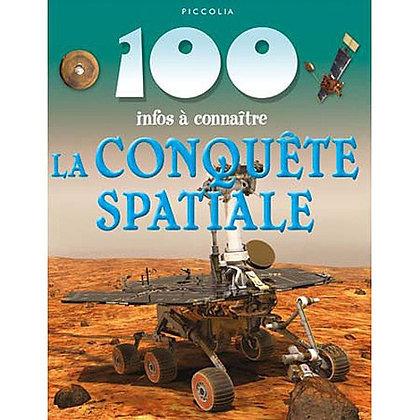 100 infos à connaître - La conquête spaciale -  Piccolia
