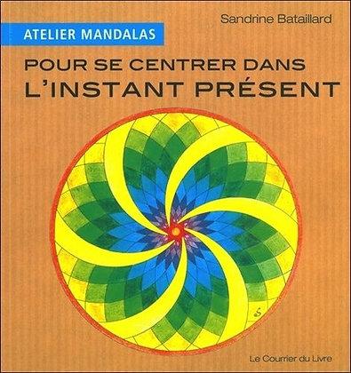 Atelier Mandalas Pour Se Centrer Dans Le Moment Présent - Bataillard Sandrine