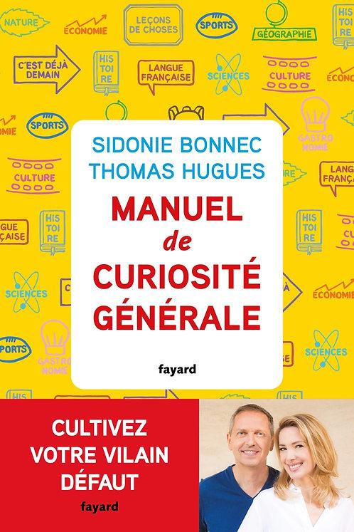 Manuel De Curiosité Générale - Bonnec Sidonie - Hugues Thomas - Fayard