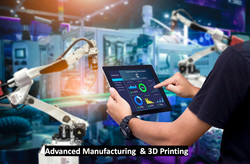Advanced Manufacturing & 3D Printing