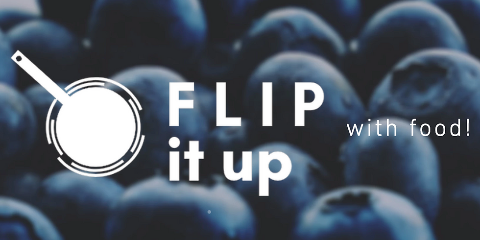 F L I P it up with food