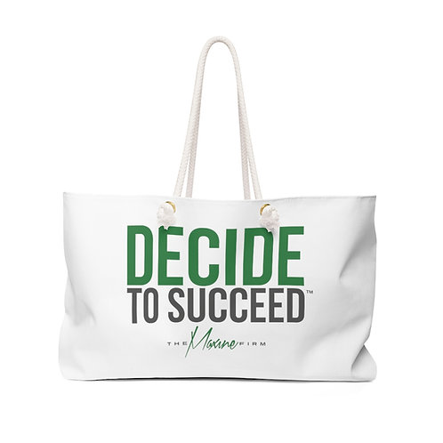 Decide to Succeed Weekender Bag