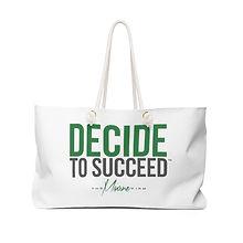 decide-to-succeed-weekender-bag.jpg