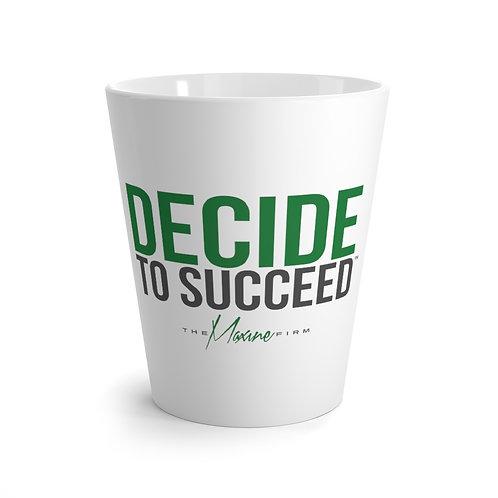 Decide to Succeed Latte Coffee  Mug