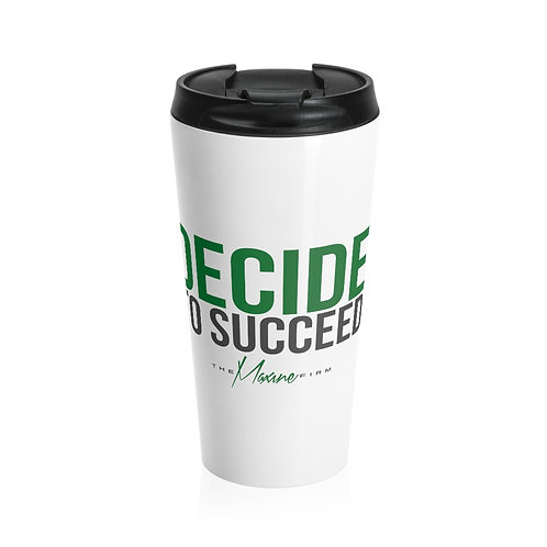 Decide To Succeed Stainless Steel Travel Mug