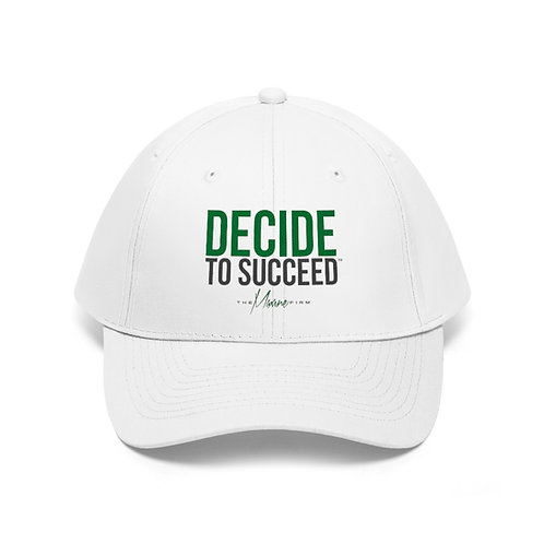 Decide to Succeed Unisex Twill Hat